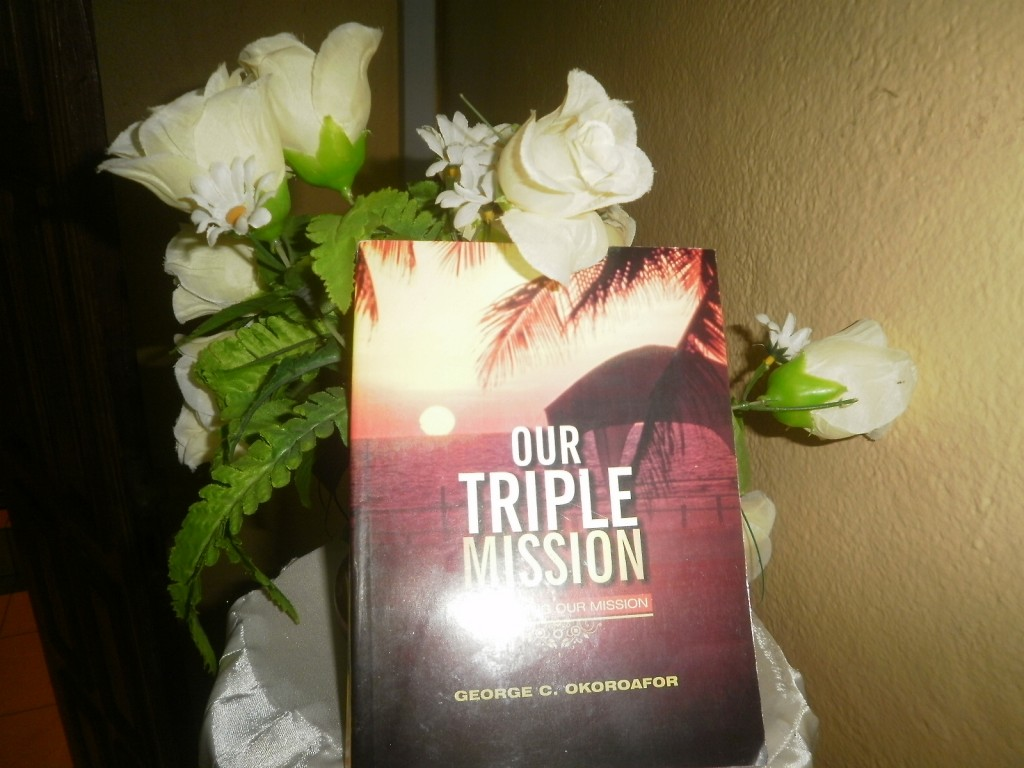 'Our Triple Mission' by George Chikweke Okoroafor